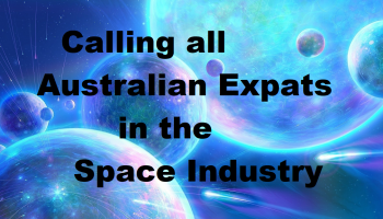 Australian Space Industry – are you an Australian Expat working overseas?