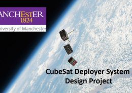University of Manchester – CubeSat Deployer design project